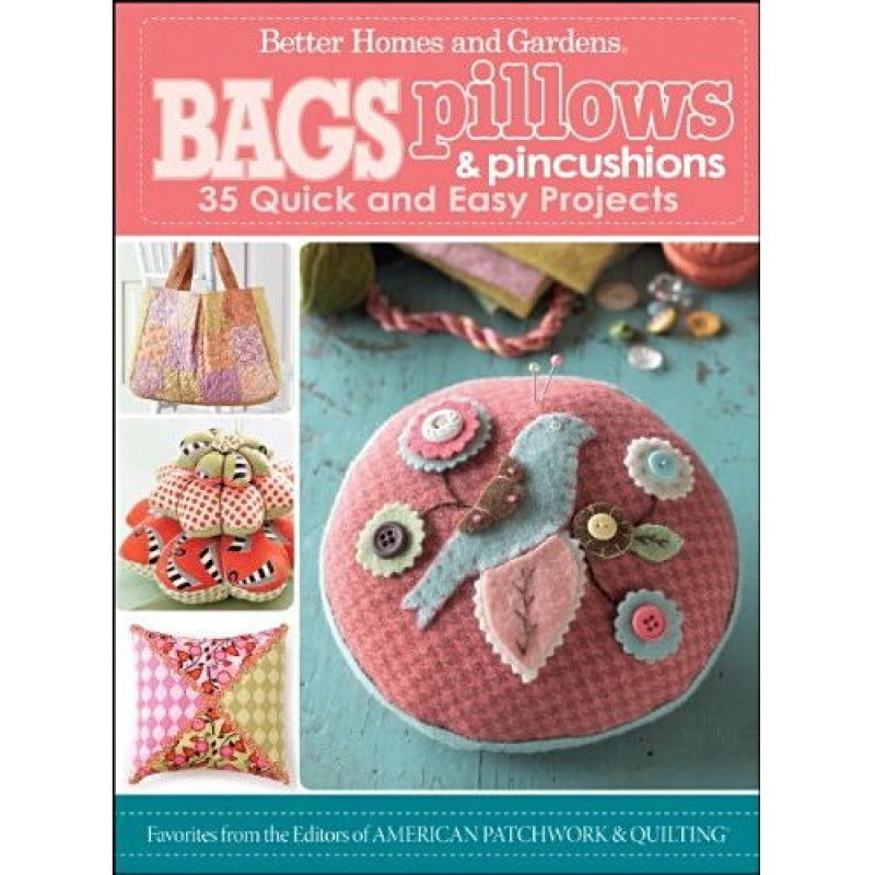 Bags pillows pincushions book jelly rolls 2 go for Better homes and gardens 800 number