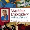 Machine Embroidery with Confidence Book-0